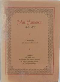 John Cameron 1806-866 : sesqui-centenary of his arrival in Van Diemen's Land.
