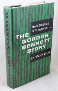 The Gordon Bennett Story: From Gallipoli to Singapore