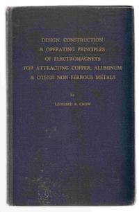 Design, Construction & Operating Principles of Electromagnets for  Attracting Cop by  Leonard R Crow - First Edition - 1951 - from Riverwash Books and Biblio.com