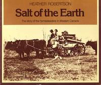 image of Salt of the Earth: The Story of the Homesteaders in Western Canada