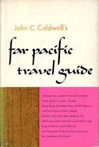 JOHN C. CALDWELL'S FAR-PACIFIC TRAVEL GUIDE