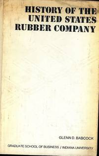 HISTORY OF THE UNITED STATES RUBBER COMPANY: A CASE STUDY IN