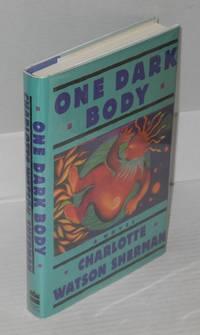 One dark body; a novel