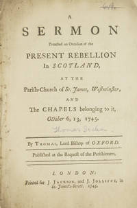 A Sermon Preached on Occasion of the Present Rebellion in Scotland, at the Parish-Church of St....