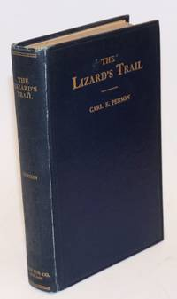 The lizard's trail; a story from the Illinois Central and Harriman Lines strike of 1911 to 1915 inclusive