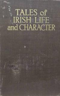 Tales of Irish Life and Character