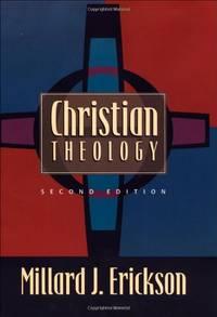 Christian Theology by Erickson, Millard