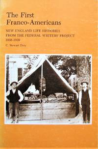 image of First Franco-Americans: New England Life Histories from the Federal Writers' Project, 1938-1939