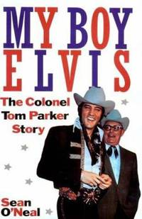 My Boy Elvis : The Colonel Tom Parker Story