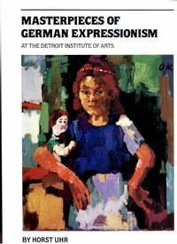Masterpieces of German Expressionism at The Detroit Institute of Arts