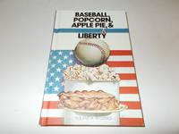 Baseball, Popcorn, Apple Pie, & Liberty
