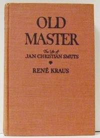 Old Master. The Life Of Jan Christian Smuts