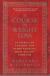 image of A Course in Weight Loss  21 Spiritual Lessons for Surrendering Your Weight  Forever