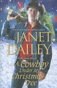 A Cowboy under My Christmas Tree by Janet Dailey - Hardcover - 2012 - from ThriftBooks (SKU: G0758284020I3N00)