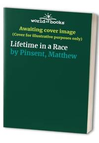 Lifetime in a Race by Pinsent, Matthew