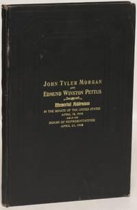 John Tyler Morgan and Edmund Winston Pettus Memorial Addresses by  John Tyler and Edmund Winston Pettus) (Morgan - First Edition - 1909 - from Eureka Books (SKU: 120565)
