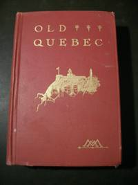 Old Quebec: The Fortress of New France