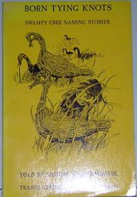 Born Tying Knots Swampy Cree Naming Stories