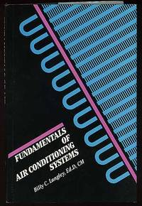 Fundamentals of Air Conditioning Systems by  Billy C LANGLEY - First Edition - 1995 - from Between the Covers- Rare Books, Inc. ABAA (SKU: 219674)