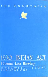 The Annotated 1990 Indian Act