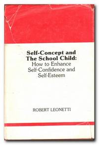 Self-concept And The School Child How to Enhance Self-Confidence and  Self-Esteem