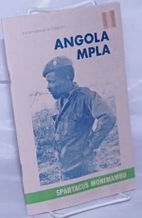 image of Interviews in depth; MPLA - Angola #1. Interview with Spartacus Monimambu, MPLA Commander and member of the Politico-Military Coordinating Committee