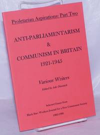 image of Anti-Parliamentarism_Communism in Britain, 1921-1945: Selected essays from Black Star: Workers Journal for a Free Communist Society, 1983-1988
