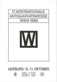17. Internationale Antiquariatsmesse Wien 1998, Hofburg 9.-11.Oktober 1998  / 17th Internationale Antiquarian Book Fair / 17e Foire Internationale Du  Livre Ancien.