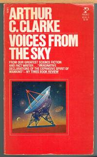 VOICES FROM THE SKY by CLARKE, ARTHUR C. AKA E. G. O'Brien, Charles Willis - 1980