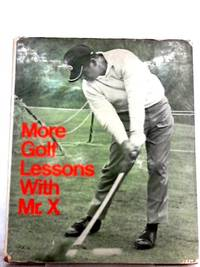 More Golf Lessons with Mr. X