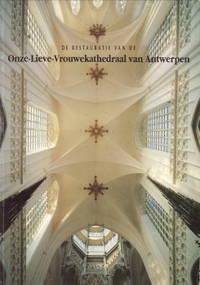 De restauratie van de Onze-Lieve-Vrouwe kathedraal van Antwerpen