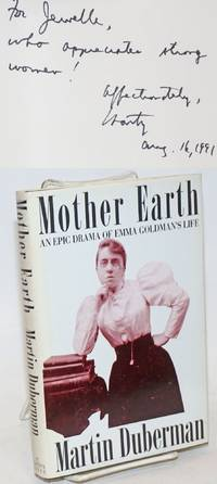 Mother Earth; an epic drama of Emma Goldman's life by Duberman, Martin - 1991