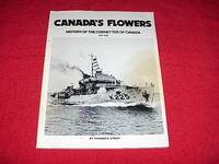Canada's Flowers : History of the Corvettes of Canada, 1939-1945