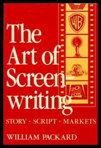 THE ART OF SCREEN WRITING - Story Script Markets by  William Packard - Paperback - Fifth Printing - 1987 - from W. Fraser Sandercombe and Biblio.com