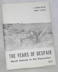 The years of despair, North Dakota in the Depression