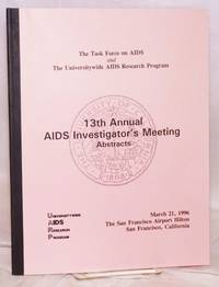 13th Annual AIDS Investigator's Meeting: abstracts March 21, 1996, The San Francisco Airport Hilton