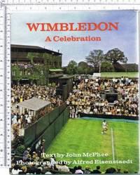 Wimbledon: A Celebration by McPhee, John and Alfred Eisenstadt - 1972