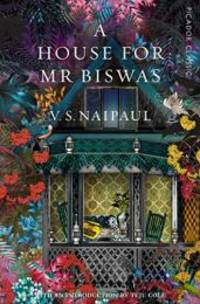image of A House for Mr Biswas: Picador Classic