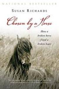 Chosen by a Horse by Susan Richards - Paperback - 2007 - from ThriftBooks (SKU: G0156031175I4N10)