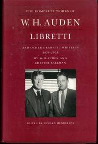 The Complete Works of W. H. Auden: Libretti and Other Dramatic Writings, 1939-1973