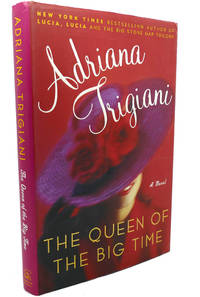 image of THE QUEEN OF THE BIG TIME :   A Novel