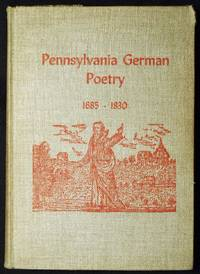 Pennsylvania German Poetry: 1685-1830 [in The Pennsylvania German Folklore Society Vol. 20 1955]