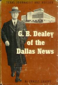 image of G. B. Dealey of the Dallas News; Texas Journalist and Builder