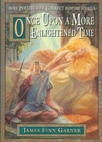 image of Once Upon A More Enlightened Time. More Politically Correct Bedtime Stories