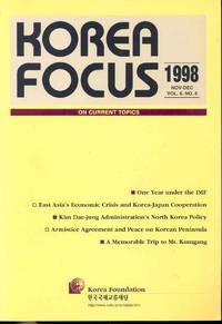 Korea Focus on Current Topics. Vol.6, no.6 November-December 1998. [One Year Under IMF; East Asia\'s Economic Crisis & Korea-Japan Cooperation; Kim Dae-jung Administration\'s North Korea Policy; Armistice Agreement & Peace...;...Mt. Kumgang; etc]
