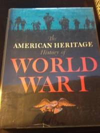 The American Heritage History of World War I by  S. L. A Marshall - 1st edition - 1964 - from civilizingbooks (SKU: 2048USD-3309)