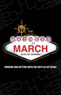 The Madness of March : Bonding and Betting with the Boys in Las Vegas