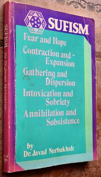 image of SUFISM Fear and Hope, Contraction and Expansion, Gathering and Dispersion, Intoxication and Sobriety, Annihilation and Subsistence