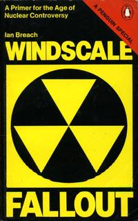 image of Windscale Fallout: A Primer For the Age of Nuclear Controversy (A Penguin special)