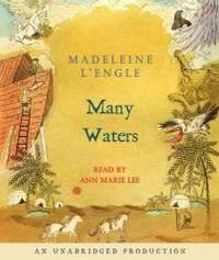 Many Waters Madeleine L'Engle's Time Quintet